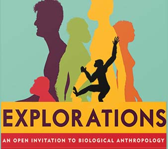 Explorations: An Open Invitation to Biological Anthropology